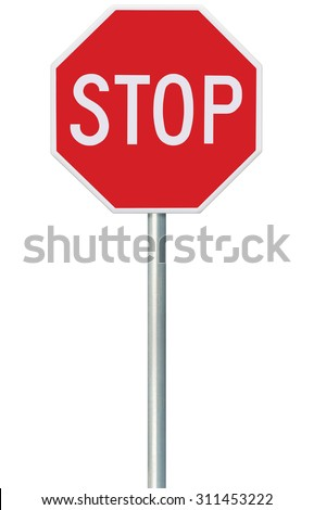 Red Stop Sign, Isolated Road Traffic Regulatory Warning Signage Octagon Isolate, White Octagonal Frame, Metallic Post, Large Detailed Vertical Macro Closeup, Truck Car Accident Safety Concept Metaphor