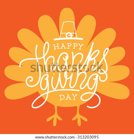 Happy Thanksgiving Day. Vector Illustration with Hand Lettered Text and a Turkey silhouette with orange background.