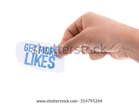 Piece of paper with the word Get More Likes isolated on white background