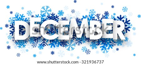 December sign with snowflakes. Vector illustration. Royalty-Free Stock Photo #321936737