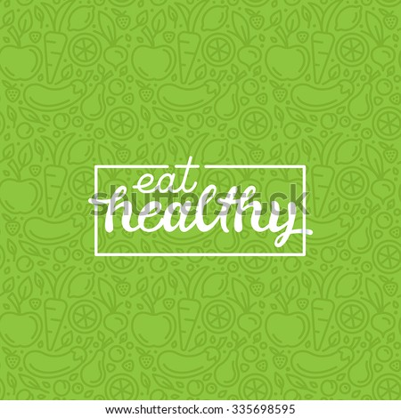 Eat healthy - motivational poster or banner with hand-lettering phrase eat healthy on green background with trendy linear icons and signs of fruits and vegetables - vector illustration Royalty-Free Stock Photo #335698595