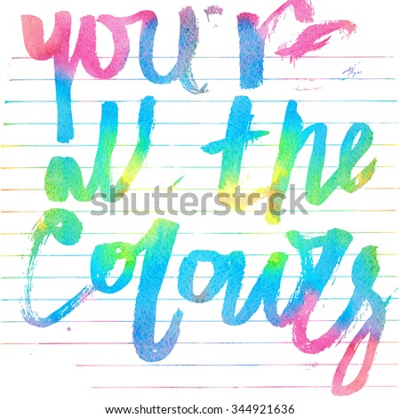 You're all the colours. Motivation hand drawn illustration. #344921636