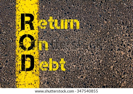 Concept image of Accounting Business Acronym ROD Return On Debt written over road marking yellow paint line. #347540855