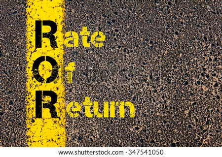 Concept image of Accounting Business Acronym ROR Rate Of Return written over road marking yellow paint line. #347541050