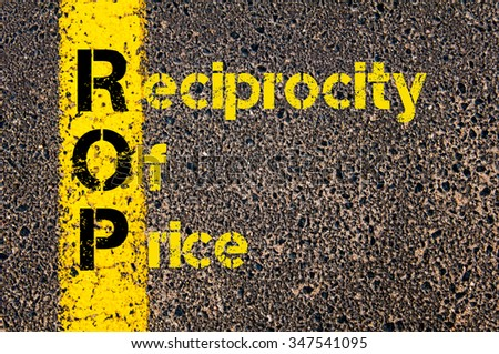 Concept image of Accounting Business Acronym ROP Reciprocity Of Price written over road marking yellow paint line. #347541095
