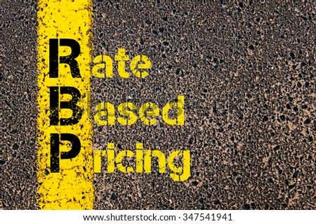 Concept image of Accounting Business Acronym RBP Rate Based Pricing written over road marking yellow paint line. #347541941