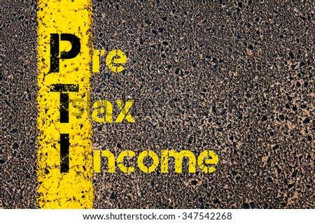 Concept image of Accounting Business Acronym PTI Pre Tax Income written over road marking yellow paint line. #347542268