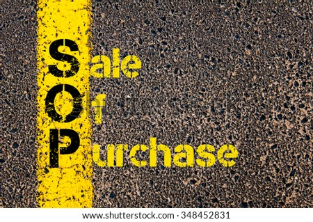 Concept image of Accounting Business Acronym SOP Sale Of Purchase written over road marking yellow paint line. #348452831