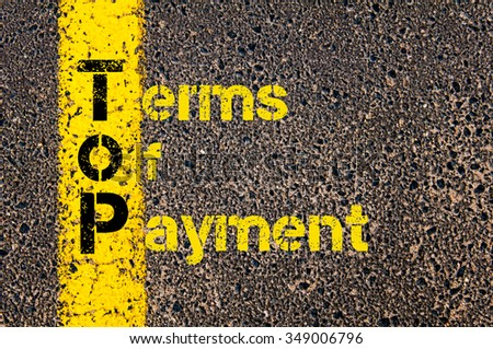 Concept image of Accounting Business Acronym ToP Terms of Payment written over road marking yellow paint line. #349006796