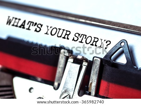 what's your story typed on white paper with old typewriter #365982740