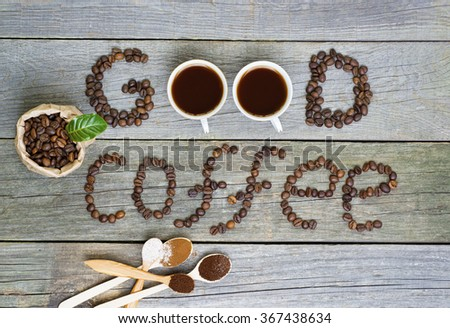 good coffee concept - coffee beans, Cup of black coffee, heart from coffee. lovely message, space for text. Toned image.
