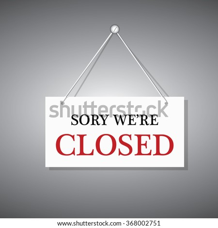 Sorry we're closed hanging sign #368002751