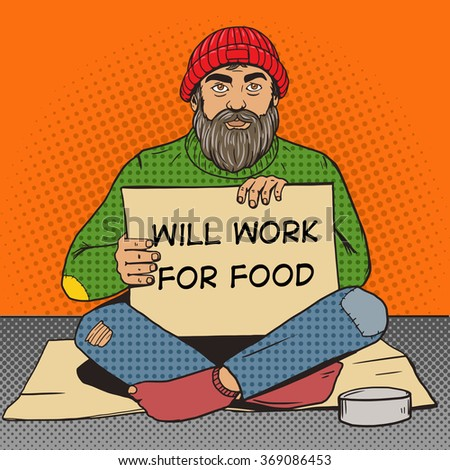 Homeless man with paper sign pop art style raster illustration. Comic book style imitation. Vintage retro style. Conceptual illustration