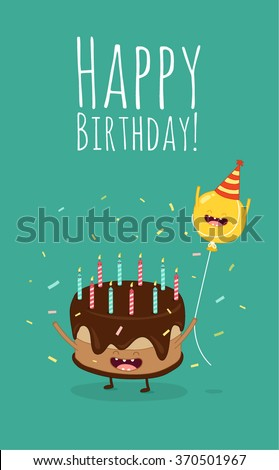 Happy birthday card. Funny cake and balloon are friends. Vector illustration. Use for card, poster, banner, web design and print on t-shirt. Easy to edit.