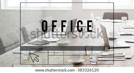 Office Workplace Place of Work Working Headquarter Concept #383326120