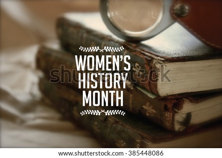 Women's history month photo with antique books. #385448086