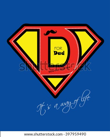 Fathers day super hero Daddy design on blue background / D for Dad card and a mustache