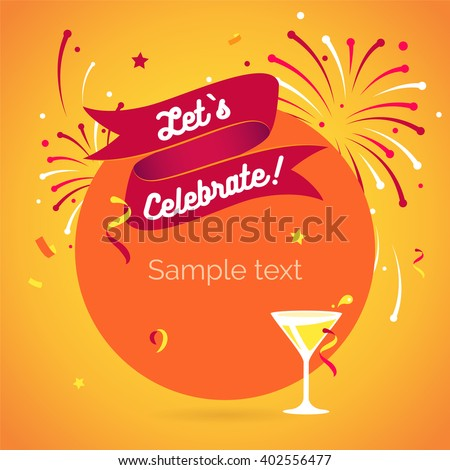 Let`s party. Lets celebrate. Invitation background on party time with ribbon, wineglass, confetti and fireworks. Vector modern flat illustration Royalty-Free Stock Photo #402556477
