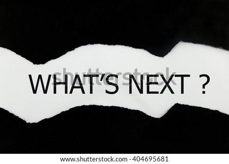 what is next written under black torn paper #404695681