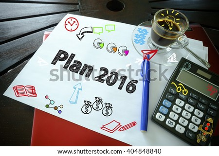 drawing icon cartoon with PLAN 2016 concept on paper in the office , business concept