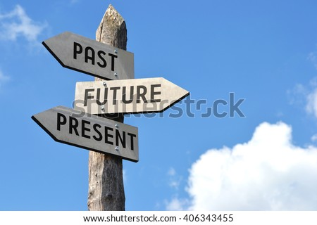 """""""Past, future, present"""" - wooden signpost, cloudy sky Royalty-Free Stock Photo #406343455"""