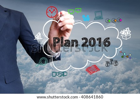 businessman hand draw cloud , icon cartoon with PLAN 2016  text