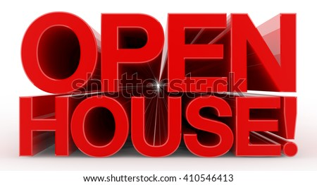 OPEN HOUSE ! word on white background illustration 3D rendering