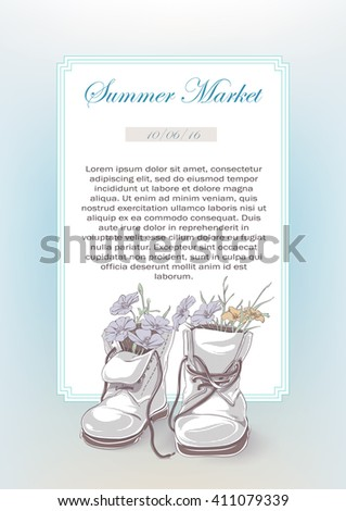 Summer market poster in retro style. Old boots with flowers in realistic and vintage manner. White framed. Book cover style placard. Vector illustration. #411079339