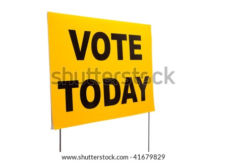 """A yellow yard sign with """"Vote today"""" on it on a white background"""