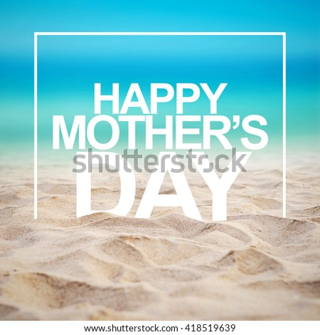 Happy Mothers Day with sand and beach. #418519639