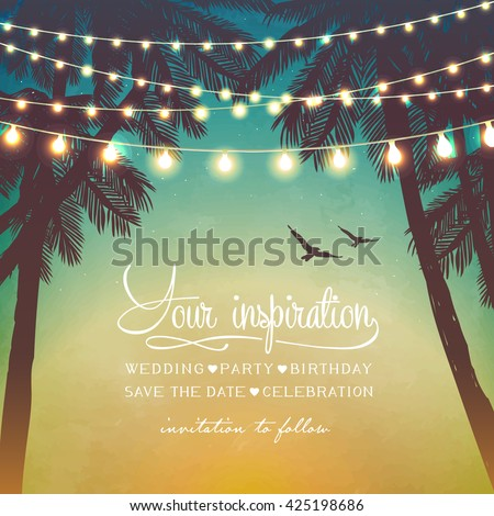 Hanging decorative holiday lights for a beach party. Inspiration card for wedding, date, birthday. Beach party invitation  Royalty-Free Stock Photo #425198686