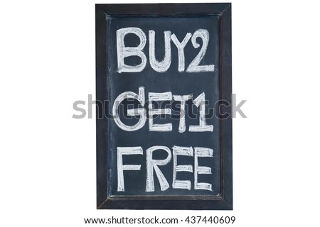 Photo of Buy 2 get 1 free chalkboard sign on white background.