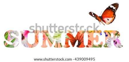 Word SUMMER. Colorful beautiful flowers and butterflies. Nature abstract. Banner.  Isolated on white #439009495