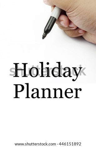 "Handwriting of  ""holiday planner"" with the white background and hand using a marker. #446151892"