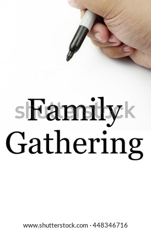 "Handwriting of ""family gathering"" with the white background and hand using a marker.  #448346716"
