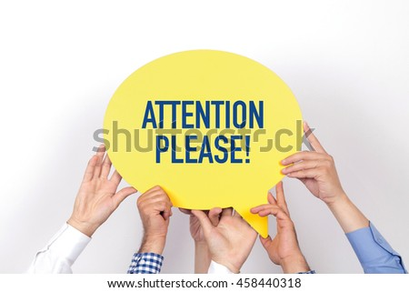 Group of people holding the ATTENTION PLEASE! written speech bubble Royalty-Free Stock Photo #458440318