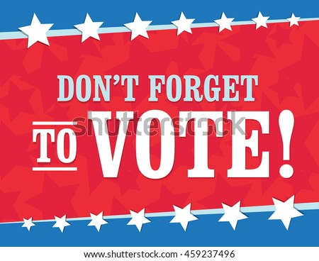 Red white and blue - Don't Forget to vote poster