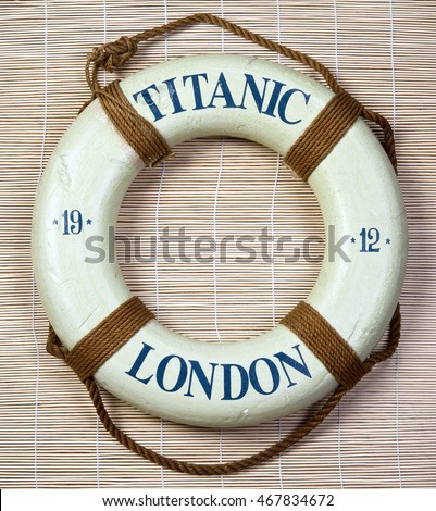 Titanic lifesaver with London and  date of 1912 on it. Royalty-Free Stock Photo #467834672