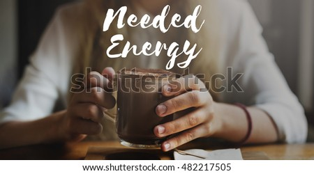 Needed Energy Coffee Beverage Caffeine Enjoy Concept #482217505