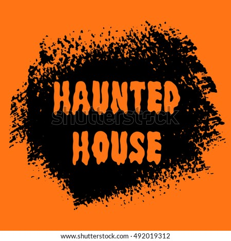 Halloween 'Haunted house' sign text over brush paint abstract background vector illustration. Halloween poster, invitation or banner. #492019312