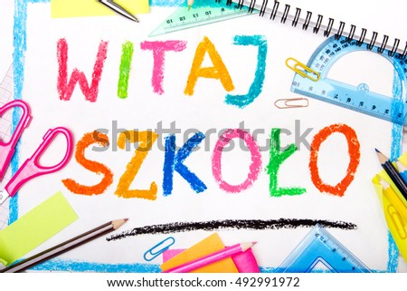 Colorful drawing of the Polish words Welcome back to school and school accessories #492991972