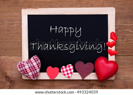 Chalkbord, Red Fabric Hearts, Text Happy Thanksgiving #493324039