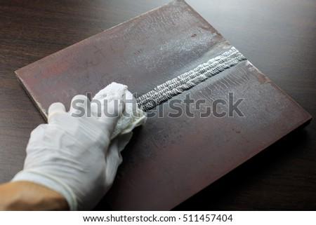 DPI or PT test weldment for finding defect (wipe cleaner )