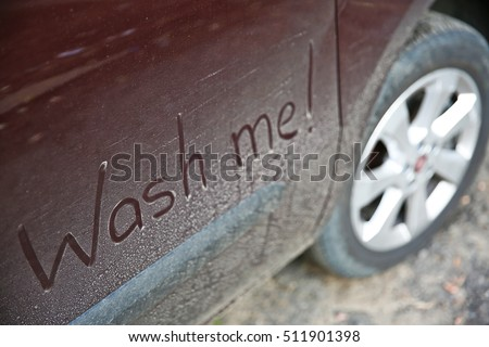 Written text WASH ME on dirty car #511901398