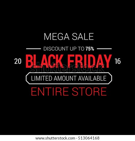Black Friday sale inscription design template. Black Friday banner. Black Friday Sale Poster. Black Friday Calligraphic Advertising Poster design. Sale Discount Banner Label style. Vector illustration #513064168