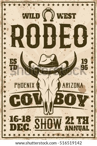 Rodeo show advertisement poster for event in retro style vector illustration with animal skull in cowboy hat, sample headline and description. Layered, separate grunge texture and text