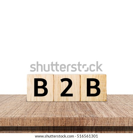 B2B , business to business marketing, on wooden cubes over white background, banner #516561301