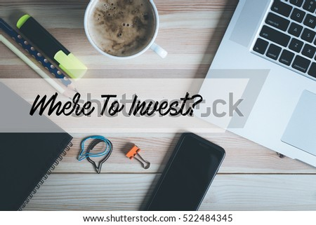 WHERE TO INVEST? CONCEPT