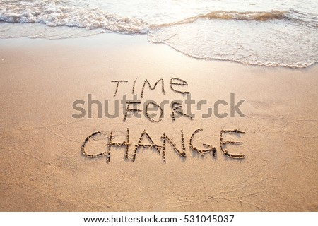 time for change, concept of new, life changing and improvement Royalty-Free Stock Photo #531045037