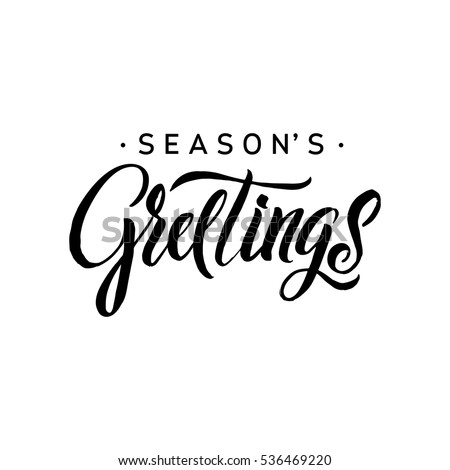 Seasons Greetings Calligraphy. Greeting Card Black Typography on White Background. Vector Illustration Hand Drawn Lettering. Royalty-Free Stock Photo #536469220